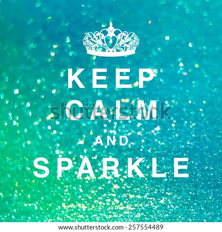 "Blurred vector background. The basis with glitter and an inscription ""Keep calm and sparkle""."