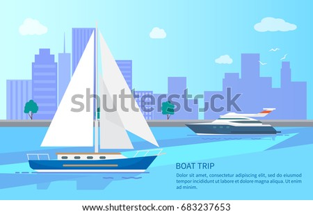 Boat trip promotional poster with luxurious vessels. Sailboat with white canvas and modern yacht on water surface near coast line vector illustration.