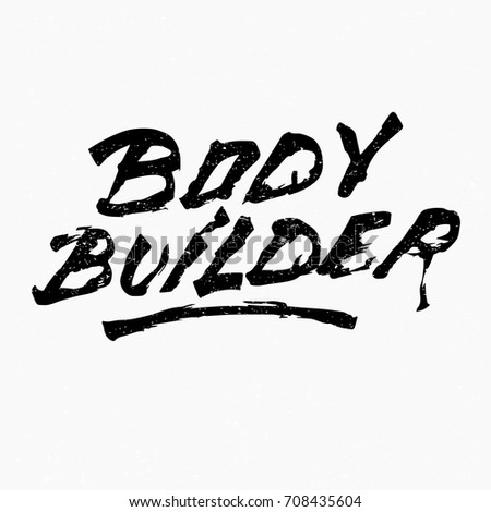 body builder ink hand lettering modern brush calligraphy