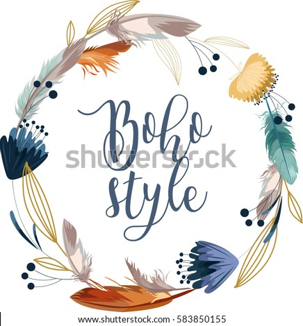 Boho style calligraphy inscription. Wreath with flowers and feathers. Hand drawn vector illustration.