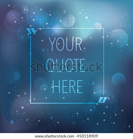 Bokeh abstract background with modern frame for quote. Vector illustration