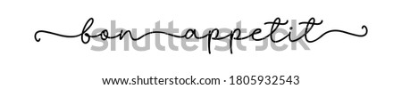 Bon appetit quote. Hand drawn lettering. Continuous line cursive text bon appetit for menu, kitchen. Modern typography script, calligraphy Isolated text on white background - bon appetit. Stock photo ©