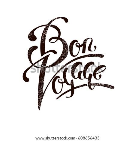 Bon voyage. Brush handmade lettering illustration in vintage style. Inspiring quote. Vector lettering. Handwritten calligraphy.