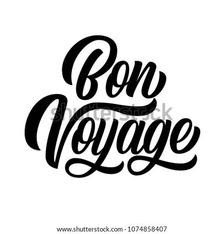 Bon voyage hand lettering, brush calligraphy, isolated on white background. Vector type design illustration.