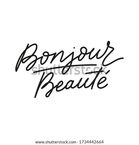 Bonjour beaute hello beautiful french lettering card vector illustration. Inspirational handwritten text flat style. Neat cursive. Isolated on white background Photo stock ©