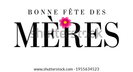 Bonne fete des Meres French text for Mothers day, typography banner. Elegant quote for poster or greeting card, with Mother's Day lettering and pink flower on white background. Vector illustration Stockfoto ©