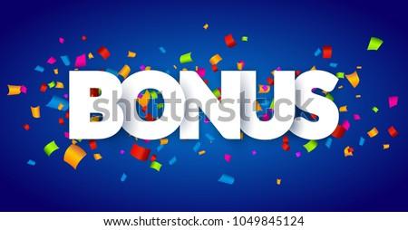 Bonus sign letters 3d decor with confetti. Word bonus design background card. Banner confetti decoration.
