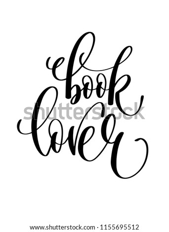 book lover - hand lettering inscription text for back to school holiday celebration design, calligraphy vector illustration
