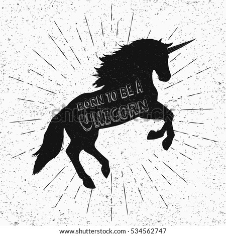 Born to be a unicorn. Vector illustration, eps10. Abstract unicorn silhouette isolated with text inside on grunge background. Black jumping fictional fairy animal.