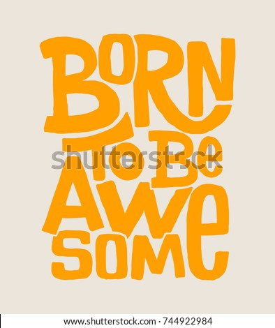 Born to be awesome hand drawing lettering, t-shirt design. Сток-фото ©