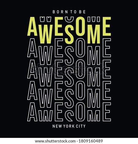 born to be awesome typography for tee shirt design, vector illustration