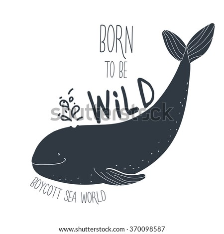 Born to be wild - cartoon whale should live in ocean