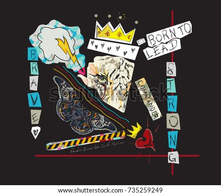 Born to lead Slogan with with tiger, crown and butterfly. Vector pop art collage for fashion apparels, t shirt, greeting card, wrapping and printed tee design.