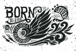 Born to ride. Hand drawn grunge vintage illustration with hand lettering, retro bike wheel with wings and helmet. This illustration can be used as a print on t-shirts and bags or as a poster.