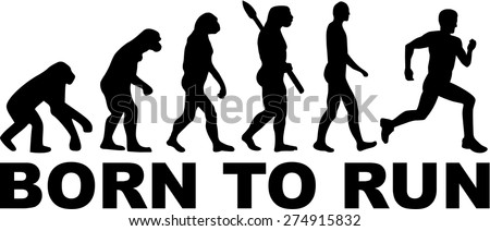 born to run evolution