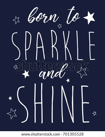born to sparkle and shine