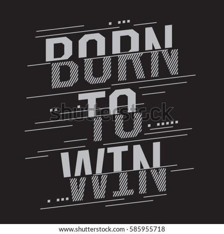 Born to win sport typography, tee shirt graphics, vectors, expression,