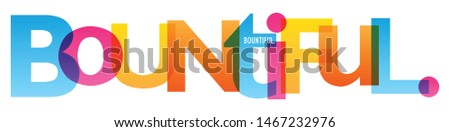 BOUNTIFUL. colorful vector typography banner