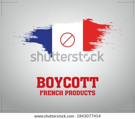 Boycott France – Boycott French products concept. France Flag with Banned sign. Defend the Messenger of Allah- peace be upon him. Stock fotó ©