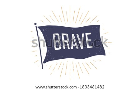 Brave. Flag grahpic. Old vintage trendy flag with text Brave. Vintage banner with ribbon flag, vintage style with linear drawing light rays, sunburst and rays of sun. Vector Illustration