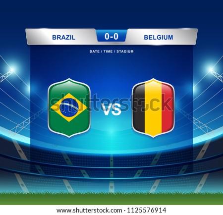 Brazil vs Belgium scoreboard broadcast template for sport soccer 2018 and football league or world tournament championship round quarter finals vector illustration