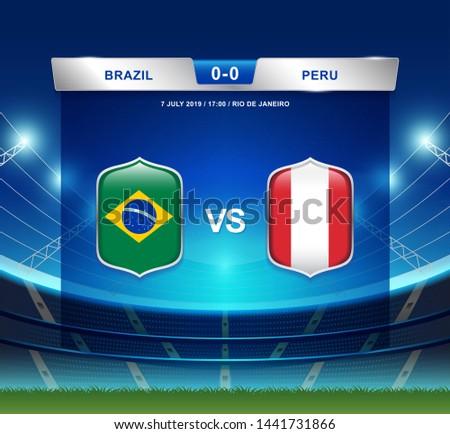 Brazil vs Peru scoreboard broadcast template for sport soccer south america's tournament 2019 round finals and football championship vector illustration