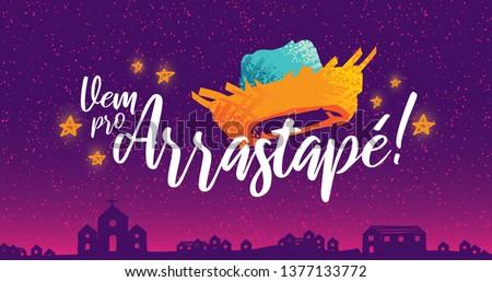 Brazilian Traditional Celebration Festa Junina.  Portuguese Brazilian Text saying Come to Dance. Festa de Sao Joao. Festive Typographic Vector Art. Colorful composition.