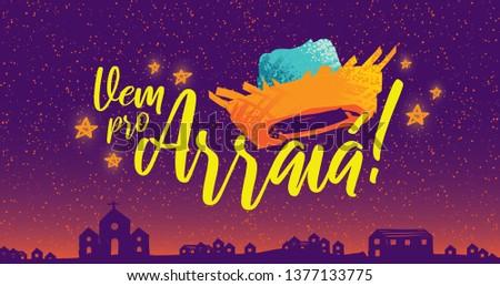 Brazilian Traditional Celebration Festa Junina.  Portuguese Brazilian Text saying Come to the Party Place. Festa de Sao Joao. Festive Typographic Vector Art. Colorful composition.