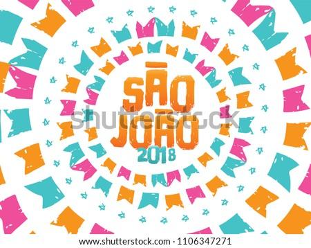 Brazilian Traditional Celebration Festa Junina.  Portuguese Brazilian Text Saying Saint John 2018 . Festa de Sao Joao. Festive Typographic Vector Art.