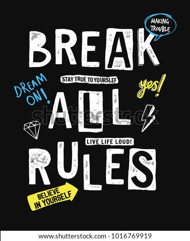 Break all rules slogan graphic, for t-shirt prints and other uses.
