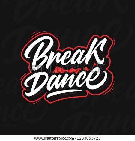 Break dance vector illustration.Modern calligraphy for break dancing schools of championships and festivals.