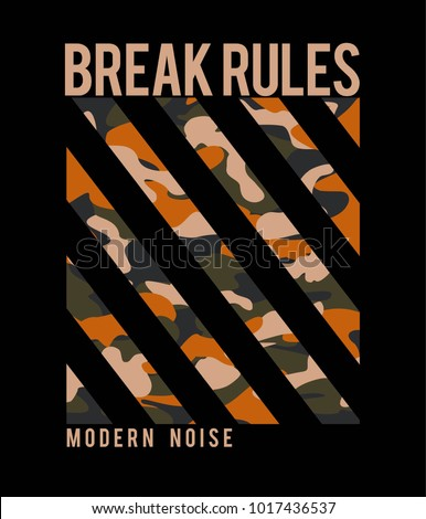 Break Rules Slogan graphic design Military Typography Slogan College With Army Badge, Pin, Patch Soldier T-shirt and apparels print graphic vector Varsity typography Urban Camo.