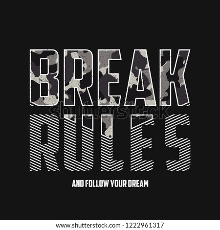 Break rules - slogan typography with camouflage texture. Military t-shirt design. Trendy apparel print in army style. Vector illustration.