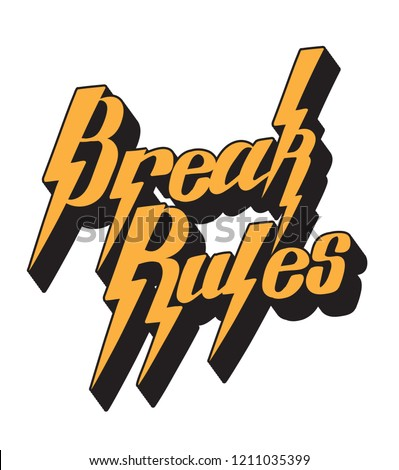 Break rules. Vector handwritten lettering isolated . Template for card, poster, banner, print for t-shirt, pin, badge, patch. Сток-фото ©