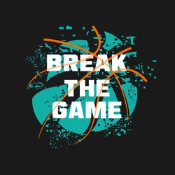 BREAK THE GAME Typographic vector illustration of basketball theme . t shirt graphics