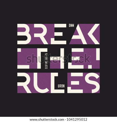Break the rules abstract geometric vector t-shirt and apparel design, typography, print, poster. Global swatches.