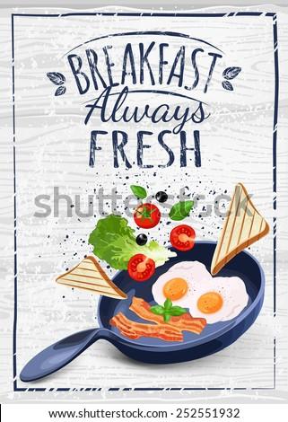Breakfast Poster. Fried eggs and bacon on pan. Vector illustration. Breakfast always fresh.