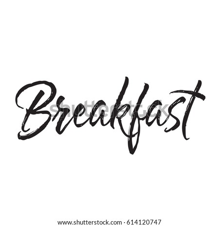 breakfast, text design. Vector calligraphy. Typography poster. Usable as background.