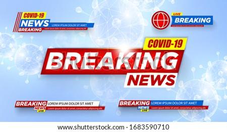Breaking News. COVID-19. Wuhan. 2019-ncov. Coronavirus. Banner. Urgent. Breaking news plate. Plate. Isolated vector. Breaking news background, World Global TV news banner design vector illustration