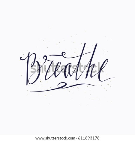 breathe hand drawn lettering