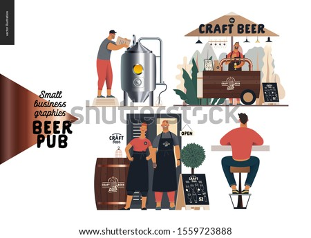 Brewery, craft beer pub -small business graphics -bar set -modern flat vector concept illustrations -man, woman bar owners bartenders wearing aprons, brewer with tank, vending cart, bar visitor