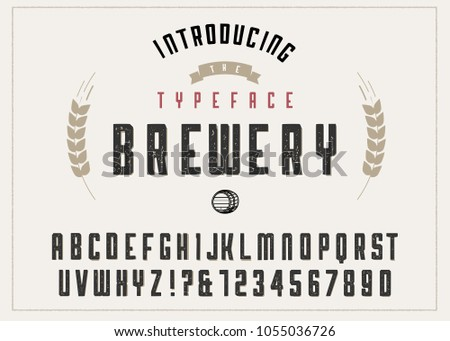 Brewery vintage alphabet font. Custom handwritten alphabet. Retro textured hand drawn typeface with grunge effect. Vector illustration. Letters and Numbers. Original Design #1055036726