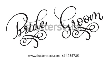 Bride Groom Hand drawn vintage Vector text on white background. Calligraphy lettering illustration EPS10 Stock photo ©