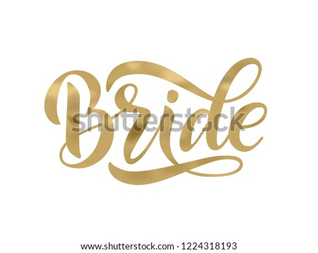 Bride team gold word calligraphy fun design to print on tee, shirt, hoody, poster banner sticker, card. Hand lettering text vector illustration for bachelorette party, hen party bridal shower