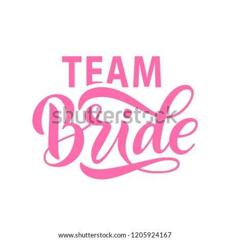 Bride team word calligraphy fun design to print on tee, shirt, hoody, poster banner sticker, card. Hand lettering text vector illustration for bachelorette party, hen party bridal shower