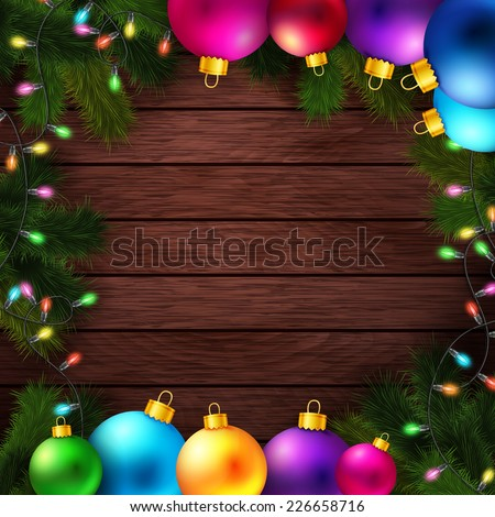 Bright and colorful winter holidays background. Wooden backdrop with realistic fir branches and Christmas decoration. Vector illustration.