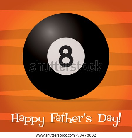 Bright billiard ball Happy Father's Day card in vector format.