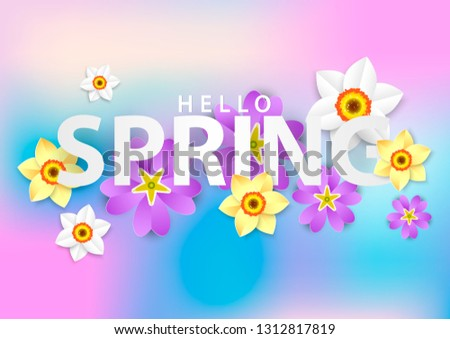 Bright spring background in paper cut style. Hello spring with paper flowers primrose and Daffodils. Trendy poster design.
