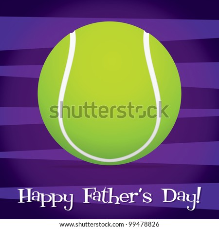 Bright tennis ball Happy Father's Day card in vector format.