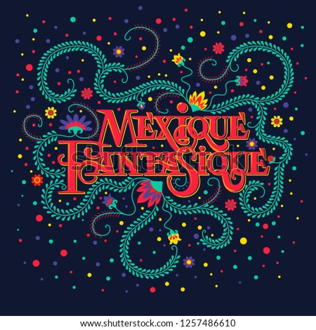 Bright typographic about Mexico, banner with colorful Mexican flowers and elements. Vector illustration